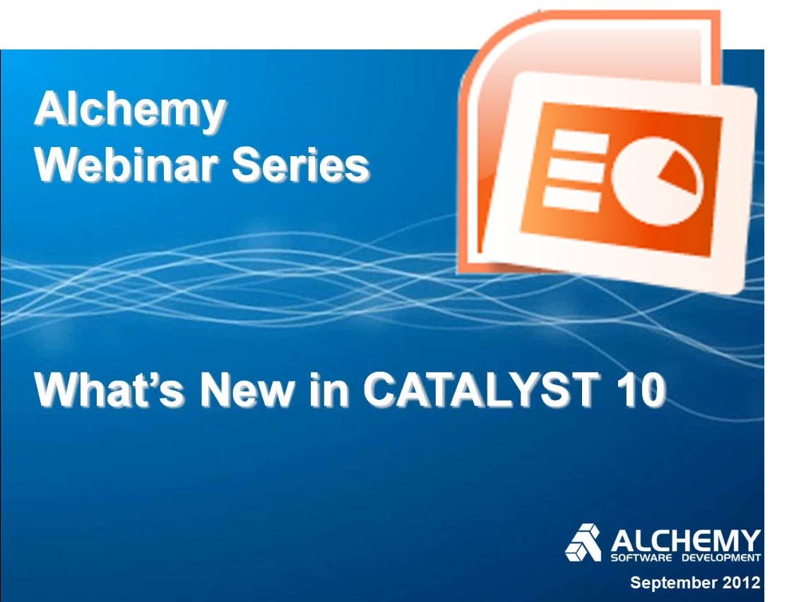 Alchemy CATALYST 10 - What's New presentation